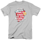 End of the World Sale T-Shirt