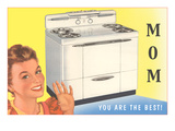 Mom, You Are the Best, Gas Stove Print