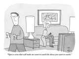 """Open a wine that will make me want to watch the shows you want to watch."" - New Yorker Cartoon Premium Giclee Print by Peter C. Vey"
