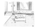 "Picket sign outside a home reads, ""Oh, alright. Fine. Romney."" - New Yorker Cartoon Premium Giclee Print by Paul Noth"