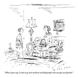 """""""When I grow up, I want to go into medicine and help people who can pay ou…"""" - New Yorker Cartoon Premium Giclee Print by Barbara Smaller"""