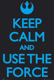 Keep Calm-Use the Force Posters