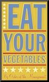 John Golden - Eat Your Vegetables Reprodukce aplikovaná na dřevěnou desku