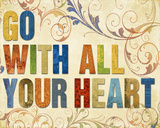 Go With All Your Heart Prints by Elizabeth Medley