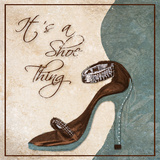 Its a Shoe Thing Prints by Gina Ritter