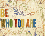 Be Who You Are Prints by Elizabeth Medley