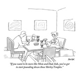 """If you want to be more like Mom and Dad, kids, you've got to start poundi…"" - New Yorker Cartoon Premium Giclee Print by Jack Ziegler"