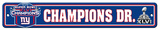 New York Giants Super Bowl XLVI Champion Street Sign Wall Sign
