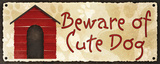 Beware of Cute Dog Poster