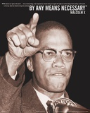 Malcolm X - By Any Means Prints