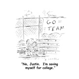 """No, Justin.  I'm saving myself for college."" - Cartoon Premium Giclee Print by Barbara Smaller"
