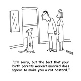 """""""I'm sorry, but the fact that your birth parents weren't married does appe…"""" - Cartoon Premium Giclee Print by Peter Mueller"""