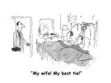 """My wife! My best tie!"" - Cartoon Premium Giclee Print by Arnie Levin"