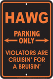 Hawg Parking Only Tin Sign