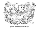 """I found some more acorns today."" - New Yorker Cartoon Premium Giclee Print by Robert Leighton"