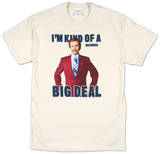 Anchorman - Im Kind Of A Big Deal with Ron T-Shirt