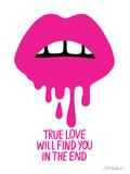 True Love Will Find You in the End Kunstdruck von  Ashkahn