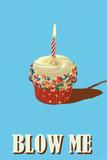 Blow Me - Cupcake Posters
