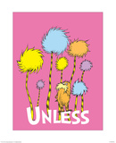The Lorax: Unless (on pink) Prints by Theodor (Dr. Seuss) Geisel