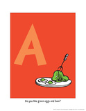 A - Do You Like Green Eggs and Ham (on red) Poster by Theodor (Dr. Seuss) Geisel