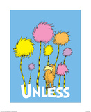 The Lorax: Unless (on blue) Posters by Theodor (Dr. Seuss) Geisel