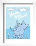 Horton Hears a Who (on blue) Posters by Theodor (Dr. Seuss) Geisel