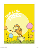 The Lorax: Speak for the Trees (on yellow) Prints by Theodor (Dr. Seuss) Geisel