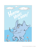 Horton Hears a Who (on blue) Prints by Theodor (Dr. Seuss) Geisel