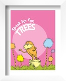 The Lorax: Speak for the Trees (on pink) Prints by Theodor (Dr. Seuss) Geisel
