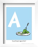 A - Do You Like Green Eggs and Ham (on blue) Prints by Theodor (Dr. Seuss) Geisel