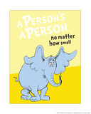 Horton Hears a Who: A Person's a Person (on yellow) Posters by Theodor (Dr. Seuss) Geisel