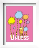 The Lorax: Unless (on pink) Posters by Theodor (Dr. Seuss) Geisel