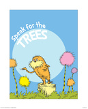 The Lorax: Speak for the Trees (on blue) Prints by Theodor (Dr. Seuss) Geisel