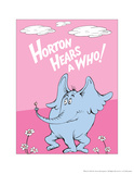 Horton Hears a Who (on pink) Posters by Theodor (Dr. Seuss) Geisel