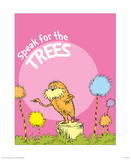 The Lorax: Speak for the Trees (on pink) Print by Theodor (Dr. Seuss) Geisel