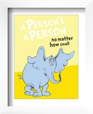 Horton Hears a Who: A Person's a Person (on yellow) Prints by Theodor (Dr. Seuss) Geisel