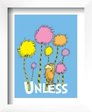 The Lorax: Unless (on blue) Prints by Theodor (Dr. Seuss) Geisel