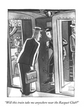 Wealthy man to conductor. - New Yorker Cartoon Premium Giclee Print by Peter Arno