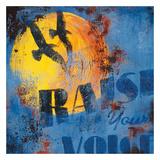 Raise Your Voice– Lebe deinen Traum Giclée-Druck von Rodney White