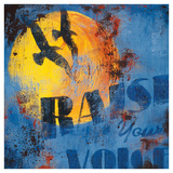 Trouve ta voix|Raise Your Voice Reproduction procédé giclée par Rodney White