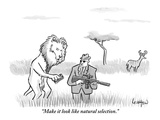 """Make it look like natural selection."" - New Yorker Cartoon Premium Giclee Print by Robert Leighton"