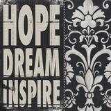 Hope Dream Inspire Posters af Stephanie Marrott