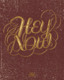 Hey Now Serigraph by  Hero Design