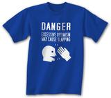 Danger Excessive Optimism T-Shirt