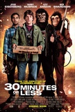 30 Minutes or Less Posters