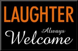 Laughter Always Welcome Mounted Print