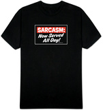 Sarcasm: Now Served All Day! Camiseta