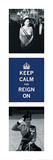 Keep Calm, Reign On II Print
