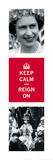 Keep Calm, Reign On I Prints