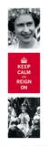 Keep Calm, Reign On I Prints